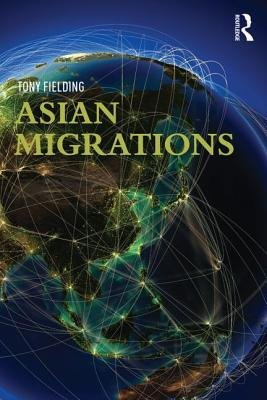Asian Migrations By Fielding, Anthony J.