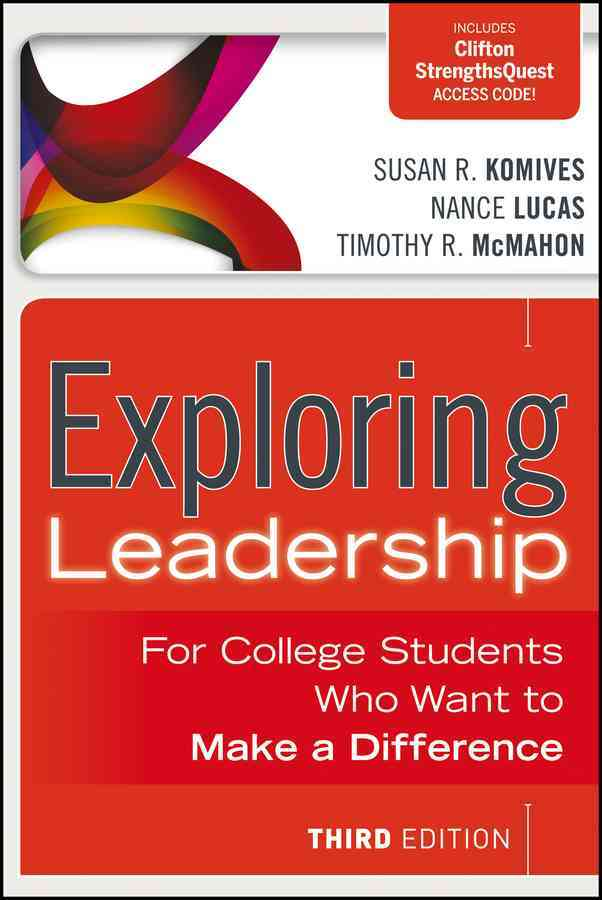 Exploring Leadership By Komives, Susan R./ Lucas, Nance/ McMahon, Timothy R.